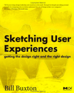 Sketching user experiences bill buxton